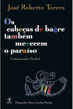 Os Cabeças de Bagre Também Merecem o Paraiso - Torero,José Roberto   Hoshan.org
