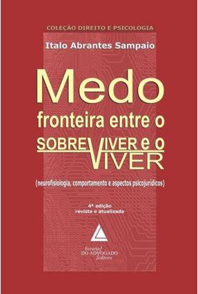 Medo Fronteira Entre o Sobreviver e o Viver - Sampaio,Ítalo Abrantes   Hoshan.org