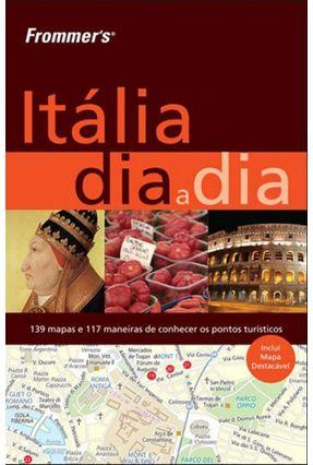 Frommer's Itália Dia A Dia - Hogg,Sylvie Brewer,Stephen | Hoshan.org