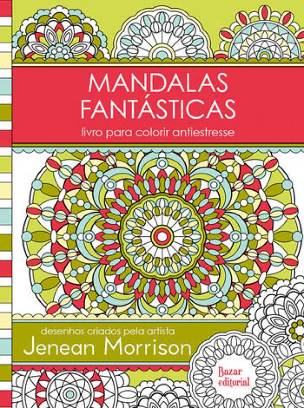Mandalas Fantasticas Livro Para Colorir Antiestresse Saraiva