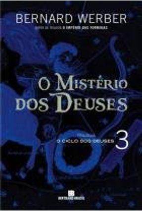 O Mistério Dos Deuses - Trilogia o Ciclo Dos Deuses - Vol. 3 - Werber,Bernard pdf epub