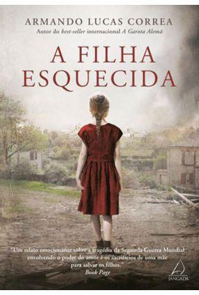 A Filha Esquecida - Lucas Correa,Armando | Hoshan.org