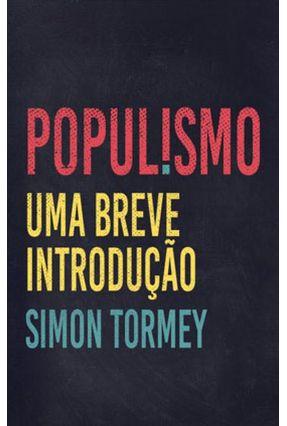 Populismo - Uma Breve Introdução - Tormey,Simon pdf epub