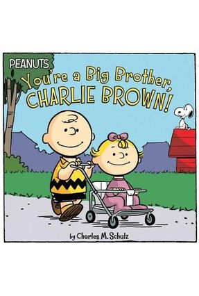 You're A Big Brother, Charlie Brown! - Schulz,Charles M. Cooper,Jason | Tagrny.org