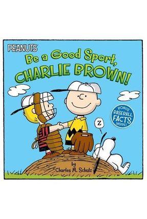 Be A Good Sport, Charlie Brown! - Schulz,Charles M. Cooper,Jason   Hoshan.org