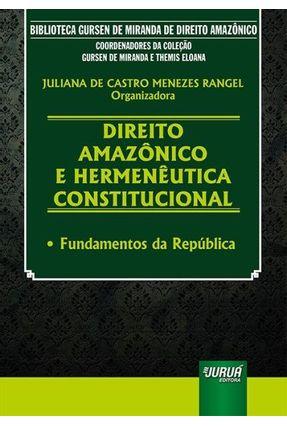Direito Amazônico e Hermenêutica Constitucional - De Castro Menezes Rangel,Juliana   Hoshan.org
