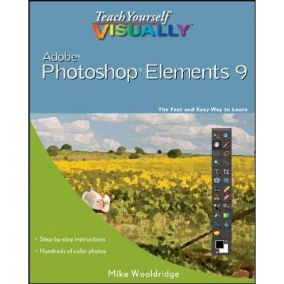 Teach Yourself VISUALLY Photoshop Elements 9