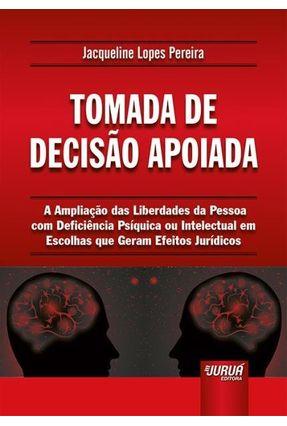 Tomada De Decisão Apoiada - Lopes Pereira,Jacqueline pdf epub
