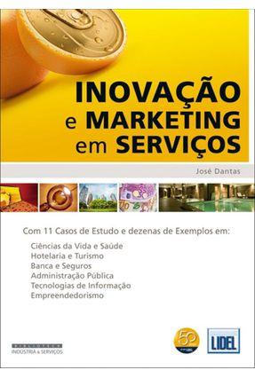 Inovação e Marketing Em Serviços - Dantas,Jose | Tagrny.org