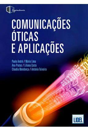Comunicações Óticas e Aplicações - André,Paulo Lima,Mário Pratas,Ana   Hoshan.org