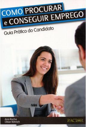 Como Procurar e Conseguir Emprego - Rocha,Ana Röhrich,Oliver | Hoshan.org