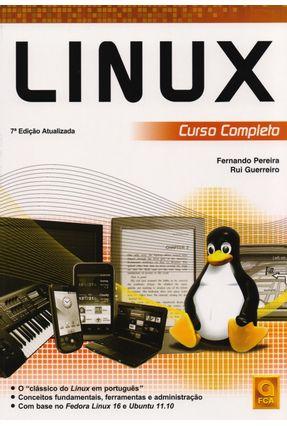 Linux - Curso Completo - 7ª Ed. - Pereira,Fernando Guerreiro,Rui | Tagrny.org