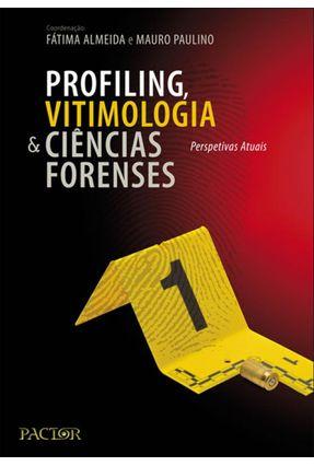 Profiling, Vitimologia e Ciências Forenses - Perspectivas Atuais - Almeida,Fátima Paulino,Mauro   Hoshan.org