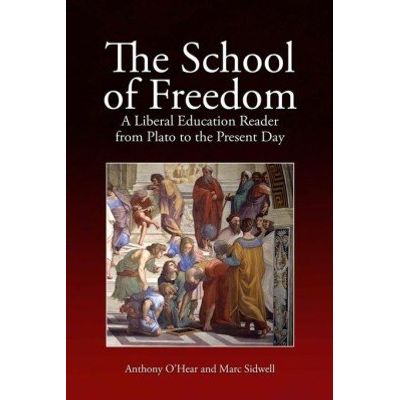 The School of Freedom - A Liberal Education Reader from Plato to the Present Day