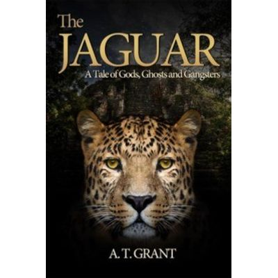 The Jaguar - A Tale of Gods, Ghosts and Gangsters