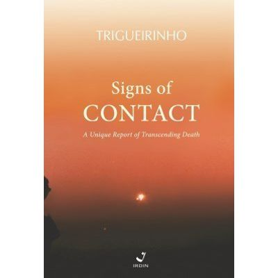 Signs of Contact: A Unique Report of Transcending Death