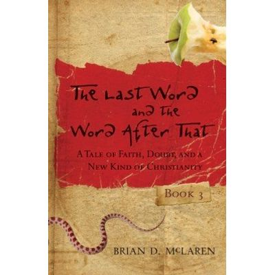 The Last Word and the Word after That - A Tale of Faith, Doubt, and a New Kind of Christianity