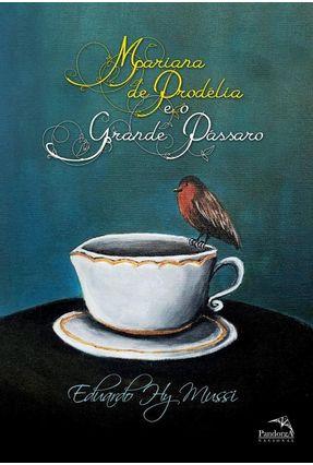 Mariana De Prodélia E O Grande Pássaro - Hy Mussi,Eduardo pdf epub