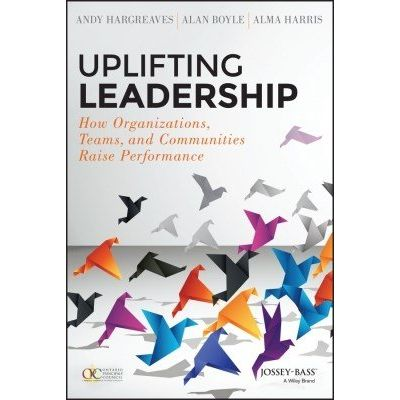 Uplifting Leadership - How Organizations, Teams, and Communities Raise Performance