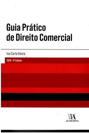 Guia Prático De Direito Comercial - Iva Carla Vieira | Tagrny.org