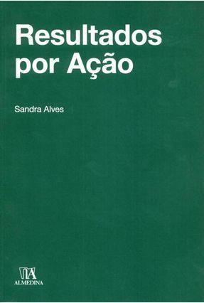 Resultados Por Ação - Alves,Sandra pdf epub