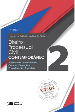 Edição antiga - Direito Processual Civil Contemporâneo 2 - Processo de Conhecimento, Cautelar... 3ª Ed. 2016 - Pinho,Humberto Dalla Bernardina de | Hoshan.org