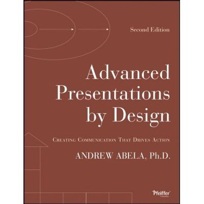 Advanced Presentations by Design - Creating Communication that Drives Action