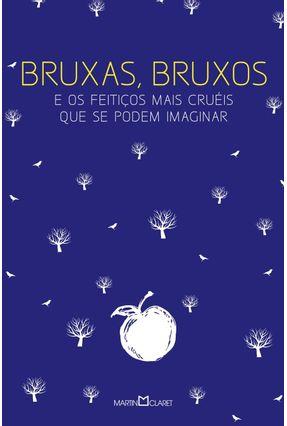 Bruxas, Bruxos e Os Feitiços Mais Cruéis Que Se Podem Imaginar - Jacobs,Joseph Inês A. Lohbauer Alexandre Camanho | Hoshan.org