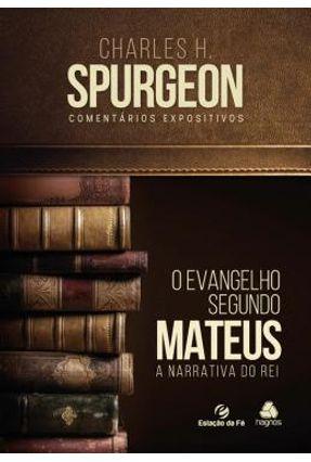 O Evangelho Segundo Mateus - Spurgeon,Charles H. | Hoshan.org