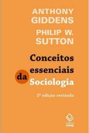 Edição antiga - Conceitos Essenciais De Sociologia - Sutton,Philip W. Giddens,Anthony   Tagrny.org