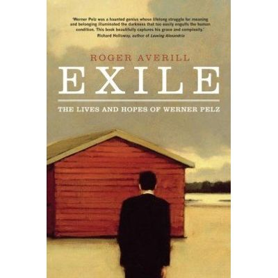 Exile - The Lives and Hopes of Werner Pelz