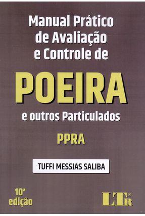 Manual Prático De Avaliação E Controle De Poeira E Outros Particulados Ppra - 10ª Ed. 2019 - Saliba,Tuffi Messias | Hoshan.org