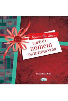Você É o Homem da Minha Vida - Riba,Lidia Maria | Hoshan.org