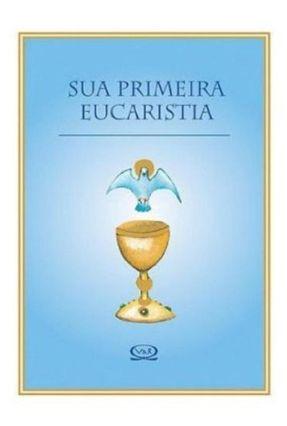 Sua Primeira Eucaristia - Riba,Lidia Maria   Tagrny.org
