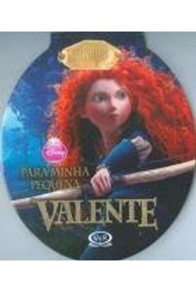 Valente - Para Menina Pequena - Disney - V & R Editoras | Nisrs.org