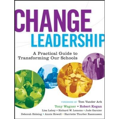Change Leadership - A Practical Guide to Transforming Our Schools