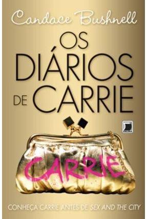 Os Diários de Carrie - Bushnell,Candance   Hoshan.org
