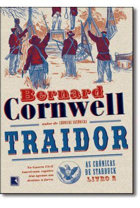 Traidor - As Crônicas de Starbuck - Livro 2 - Cornwell,Bernard   Hoshan.org