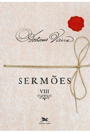 Sermões VIII - Vieira,Padre Antônio | Nisrs.org