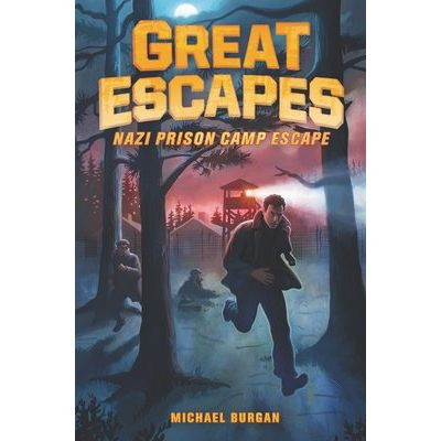 Great Escapes #1: Nazi Prison Camp Escape - True Stories Of Bold Breakouts, Daring Disappearances, And Death-Defying Adv