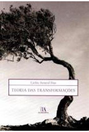 Teoria Das Transformações - Col.Psicanálise - Dias,Carlos Amaral   Tagrny.org