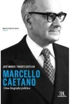 Marcello Caetano. Uma Biografia Política - José Manuel Tavares Castilho | Hoshan.org