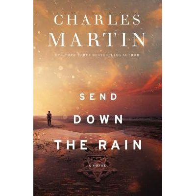 Send Down The Rain - New From The Author Of The Mountain Between Us And The New York Times Bestseller Where The River En