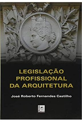 Legislação Profissional da Arquitetura - Castilho,Jose Roberto Fernandes pdf epub