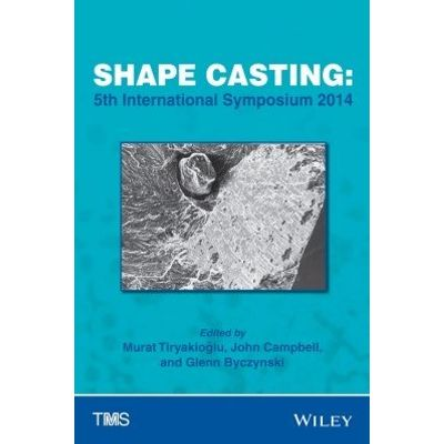 Shape Casting - 5th International Symposium 2014