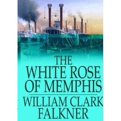 The White Rose of Memphis