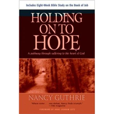 Holding On to Hope - A Pathway through Suffering to the Heart of God
