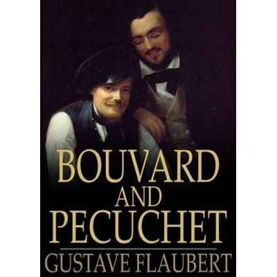 Bouvard and Pecuchet - A Tragi-Comic Novel of Bourgeois Life