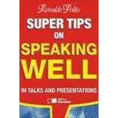 SUPER TIPS ON SPEAKING WELL IN TALKS AND PRESENTATIONS - 2ª edição