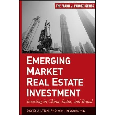 Emerging Market Real Estate Investment - Investing in China, India, and Brazil
